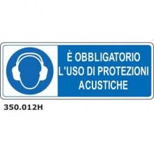 """Cartello di obbligo """"Obbligatorio usare protezione acustiche'' Dixon Industries 33x50 cm - 350.012H"""